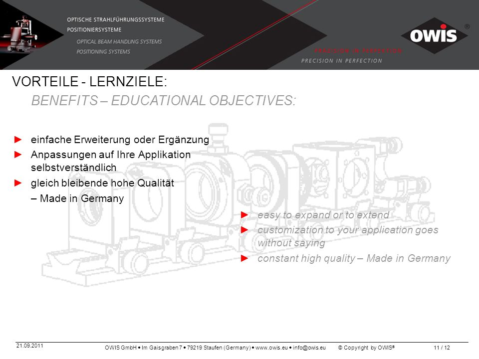 OWIS GmbH Im Gaisgraben 7 79219 Staufen (Germany) www.owis.eu info@owis.eu © Copyright by OWIS ® 21.09.2011 11 / 12 VORTEILE - LERNZIELE: BENEFITS – E