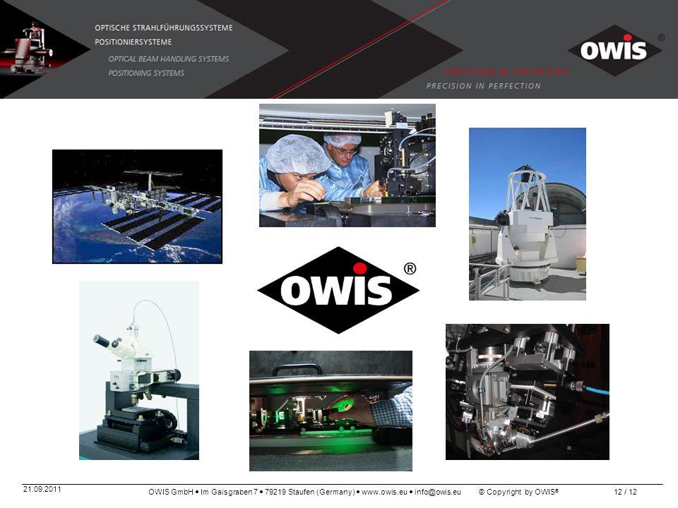 OWIS GmbH Im Gaisgraben 7 79219 Staufen (Germany) www.owis.eu info@owis.eu © Copyright by OWIS ® 21.09.2011 12 / 12