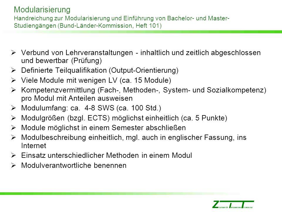 Modularisierung Handreichung zur Modularisierung und Einführung von Bachelor- und Master- Studiengängen (Bund-Länder-Kommission, Heft 101) Verbund von