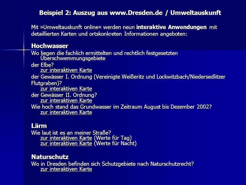 Beispiel 2: Auszug aus www.Dresden.de / Umweltauskunft Mit »Umweltauskunft online« werden neun interaktive Anwendungen mit detaillierten Karten und or