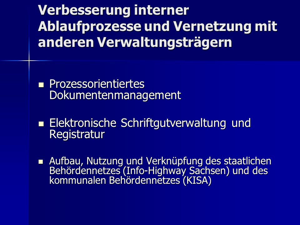 Verbesserung interner Ablaufprozesse und Vernetzung mit anderen Verwaltungsträgern Prozessorientiertes Dokumentenmanagement Prozessorientiertes Dokume