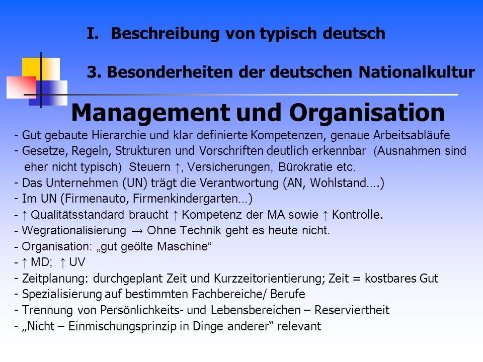 Management und Organisation - Gut gebaute Hierarchie und klar definierte Kompetenzen, genaue Arbeitsabläufe - Gesetze, Regeln, Strukturen und Vorschri