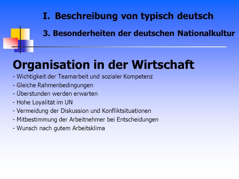 Organisation in der Wirtschaft - Wichtigkeit der Teamarbeit und sozialer Kompetenz - Gleiche Rahmenbedingungen - Überstunden werden erwarten - Hohe Lo