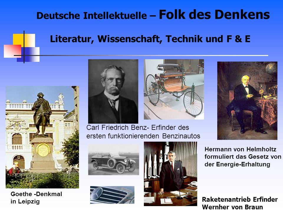 Deutsche Intellektuelle – Folk des Denkens Literatur, Wissenschaft, Technik und F & E Goethe -Denkmal in Leipzig Carl Friedrich Benz- Erfinder des ers