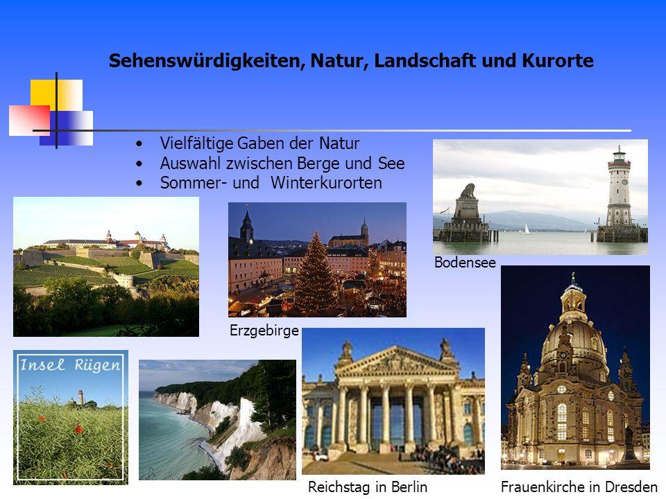 Sehenswürdigkeiten, Natur, Landschaft und Kurorte Vielfältige Gaben der Natur Auswahl zwischen Berge und See Sommer- und Winterkurorten Reichstag in B