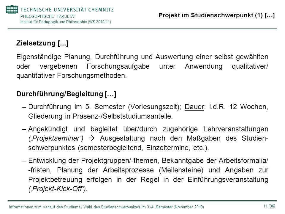 PHILOSOPHISCHE FAKULTÄT Institut für Pädagogik und Philosophie (WS 2010/11) 11 [36] Informationen zum Verlauf des Studiums / Wahl des Studienschwerpun