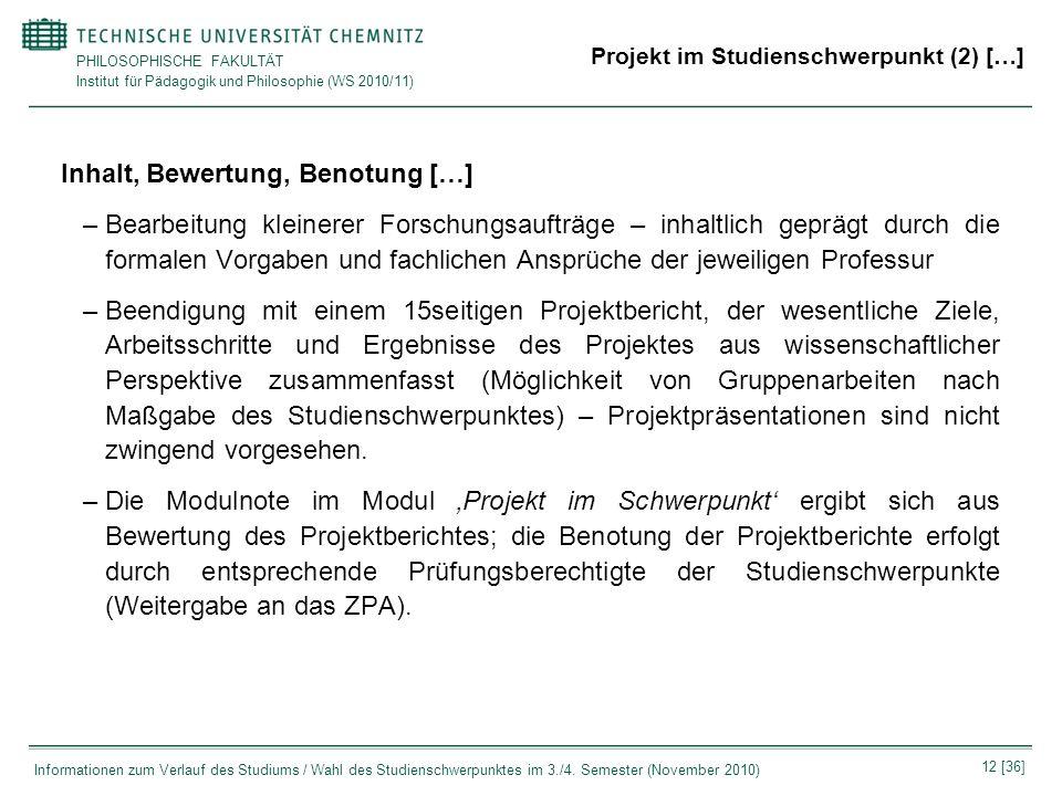 PHILOSOPHISCHE FAKULTÄT Institut für Pädagogik und Philosophie (WS 2010/11) 12 [36] Informationen zum Verlauf des Studiums / Wahl des Studienschwerpun
