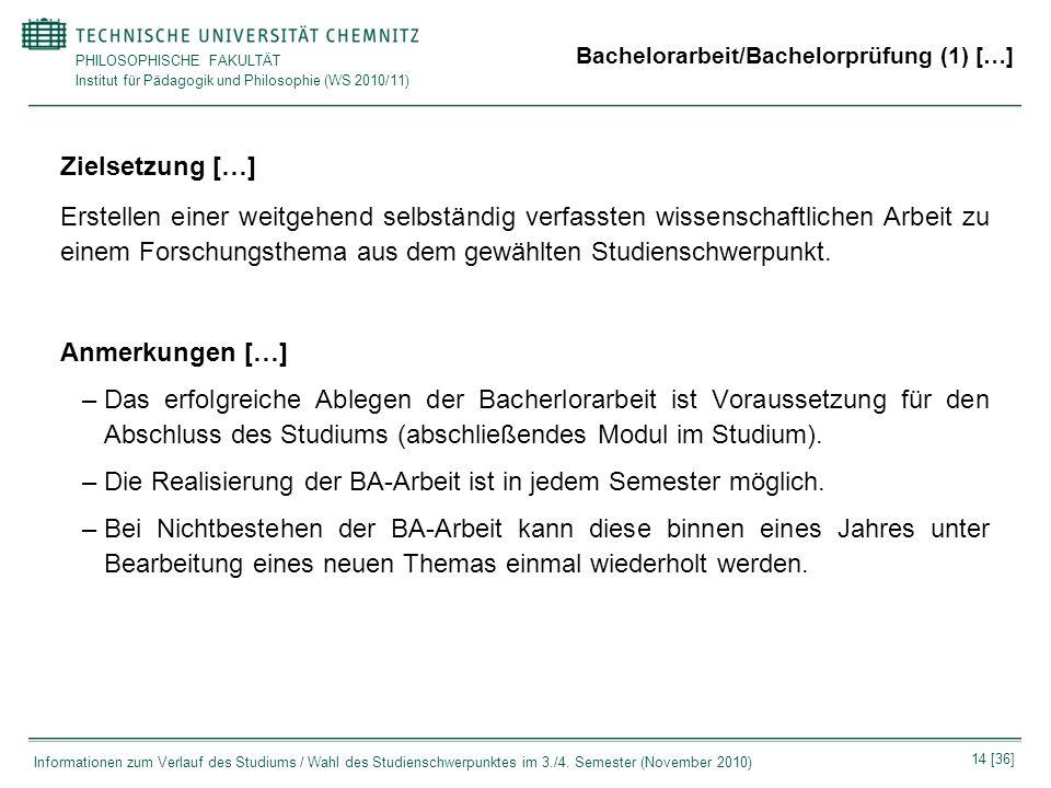 PHILOSOPHISCHE FAKULTÄT Institut für Pädagogik und Philosophie (WS 2010/11) 14 [36] Informationen zum Verlauf des Studiums / Wahl des Studienschwerpun