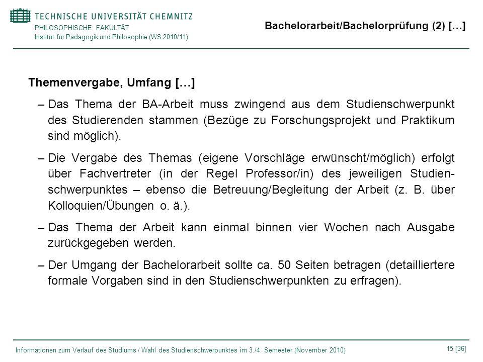 PHILOSOPHISCHE FAKULTÄT Institut für Pädagogik und Philosophie (WS 2010/11) 15 [36] Informationen zum Verlauf des Studiums / Wahl des Studienschwerpun