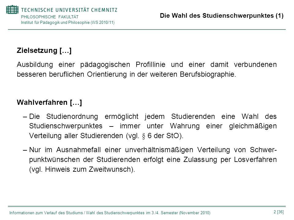 PHILOSOPHISCHE FAKULTÄT Institut für Pädagogik und Philosophie (WS 2010/11) 2 [36] Informationen zum Verlauf des Studiums / Wahl des Studienschwerpunk
