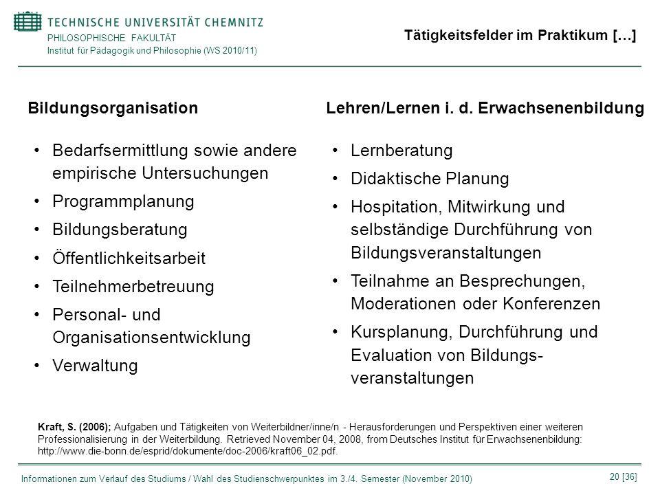 PHILOSOPHISCHE FAKULTÄT Institut für Pädagogik und Philosophie (WS 2010/11) 20 [36] Informationen zum Verlauf des Studiums / Wahl des Studienschwerpun
