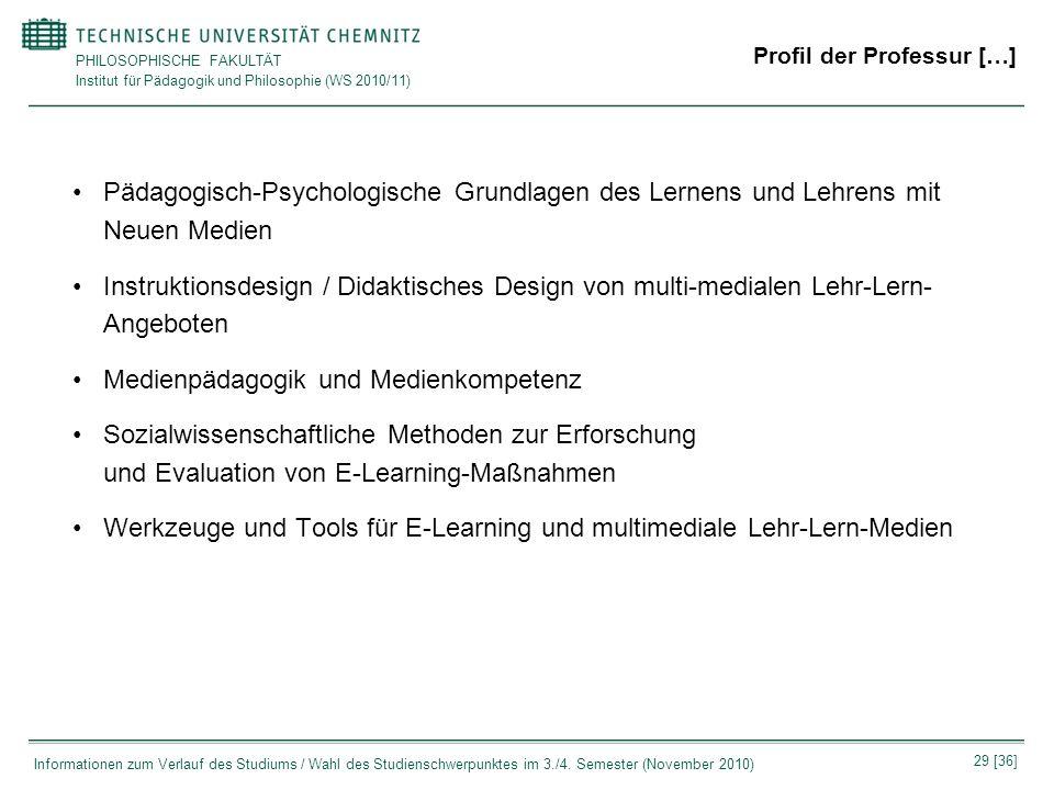 PHILOSOPHISCHE FAKULTÄT Institut für Pädagogik und Philosophie (WS 2010/11) 29 [36] Informationen zum Verlauf des Studiums / Wahl des Studienschwerpun