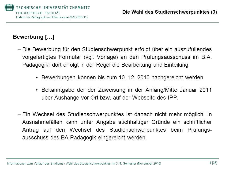 PHILOSOPHISCHE FAKULTÄT Institut für Pädagogik und Philosophie (WS 2010/11) 4 [36] Informationen zum Verlauf des Studiums / Wahl des Studienschwerpunk