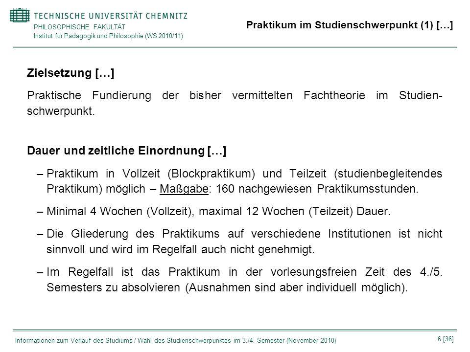 PHILOSOPHISCHE FAKULTÄT Institut für Pädagogik und Philosophie (WS 2010/11) 6 [36] Informationen zum Verlauf des Studiums / Wahl des Studienschwerpunk