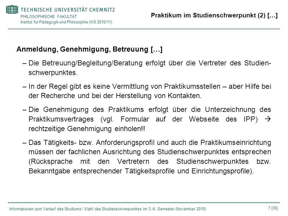 PHILOSOPHISCHE FAKULTÄT Institut für Pädagogik und Philosophie (WS 2010/11) 7 [36] Informationen zum Verlauf des Studiums / Wahl des Studienschwerpunk