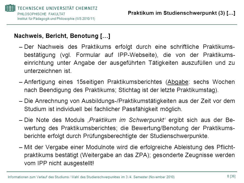 PHILOSOPHISCHE FAKULTÄT Institut für Pädagogik und Philosophie (WS 2010/11) 8 [36] Informationen zum Verlauf des Studiums / Wahl des Studienschwerpunk