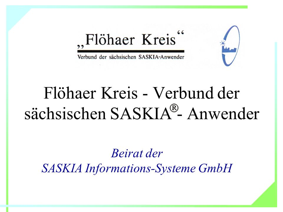 Flöhaer Kreis - Verbund der sächsischen SASKIA - Anwender Beirat der SASKIA Informations-Systeme GmbH