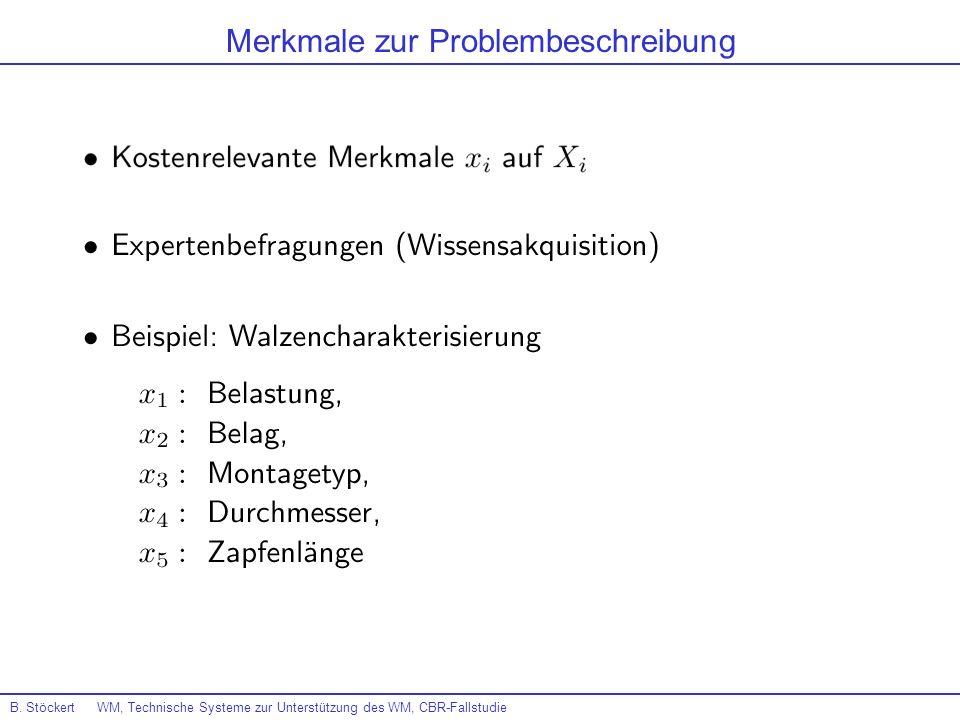 B. Stöckert WM, Technische Systeme zur Unterstützung des WM, CBR-Fallstudie Merkmale zur Problembeschreibung