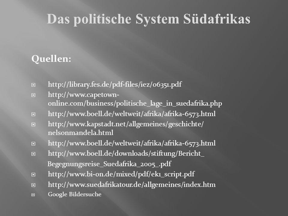 Quellen: http://library.fes.de/pdf-files/iez/06351.pdf http://www.capetown- online.com/business/politische_lage_in_suedafrika.php http://www.boell.de/