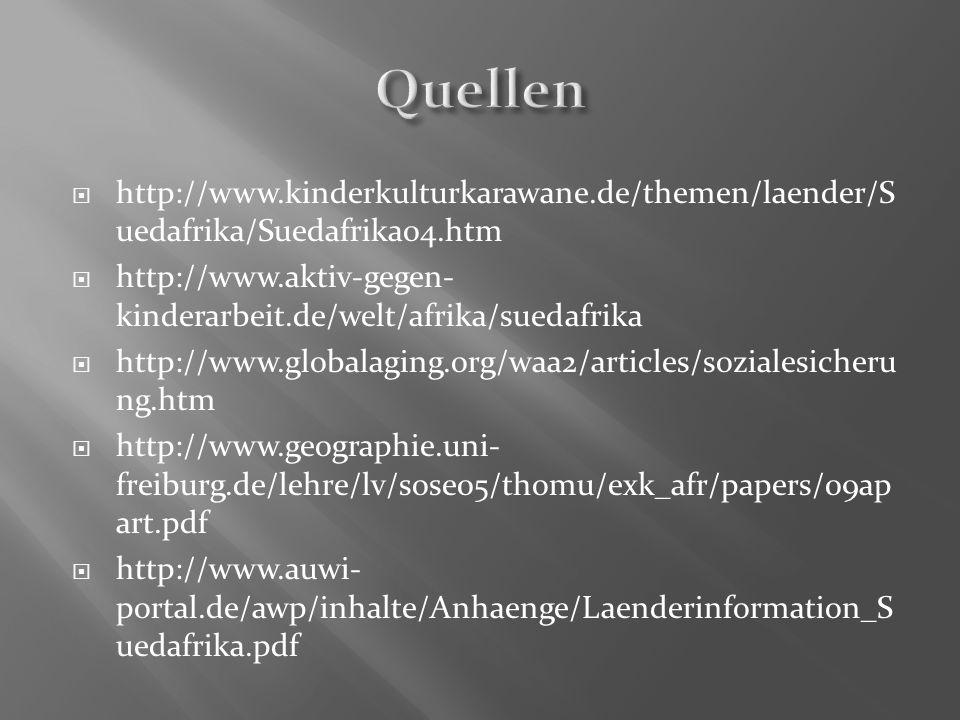 http://www.kinderkulturkarawane.de/themen/laender/S uedafrika/Suedafrika04.htm http://www.aktiv-gegen- kinderarbeit.de/welt/afrika/suedafrika http://w
