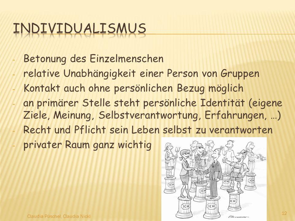 - Betonung des Einzelmenschen - relative Unabhängigkeit einer Person von Gruppen - Kontakt auch ohne persönlichen Bezug möglich - an primärer Stelle s