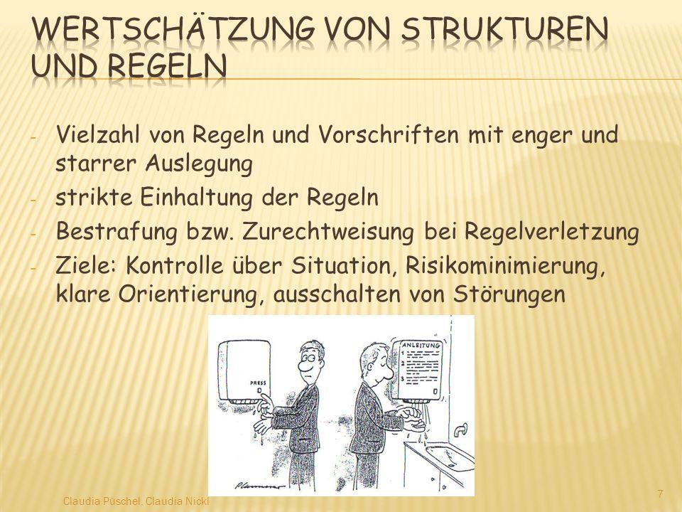 - Vielzahl von Regeln und Vorschriften mit enger und starrer Auslegung - strikte Einhaltung der Regeln - Bestrafung bzw. Zurechtweisung bei Regelverle