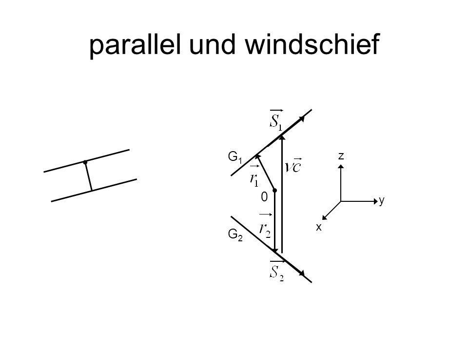 parallel und windschief y x z 0 G2G2 G1G1