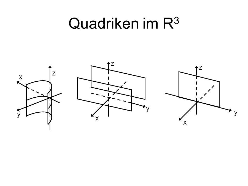 Quadriken im R 3 z x y x y z x y z