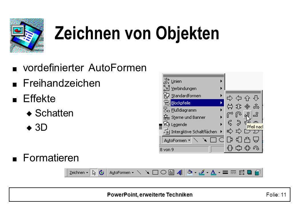 PowerPoint, erweiterte TechnikenFolie: 10 Objekteigenschaften 2 n Füllfarbe, Farbverlauf, Struktur n Umrißlinie n transparente Objekte n Schatten, 3D-