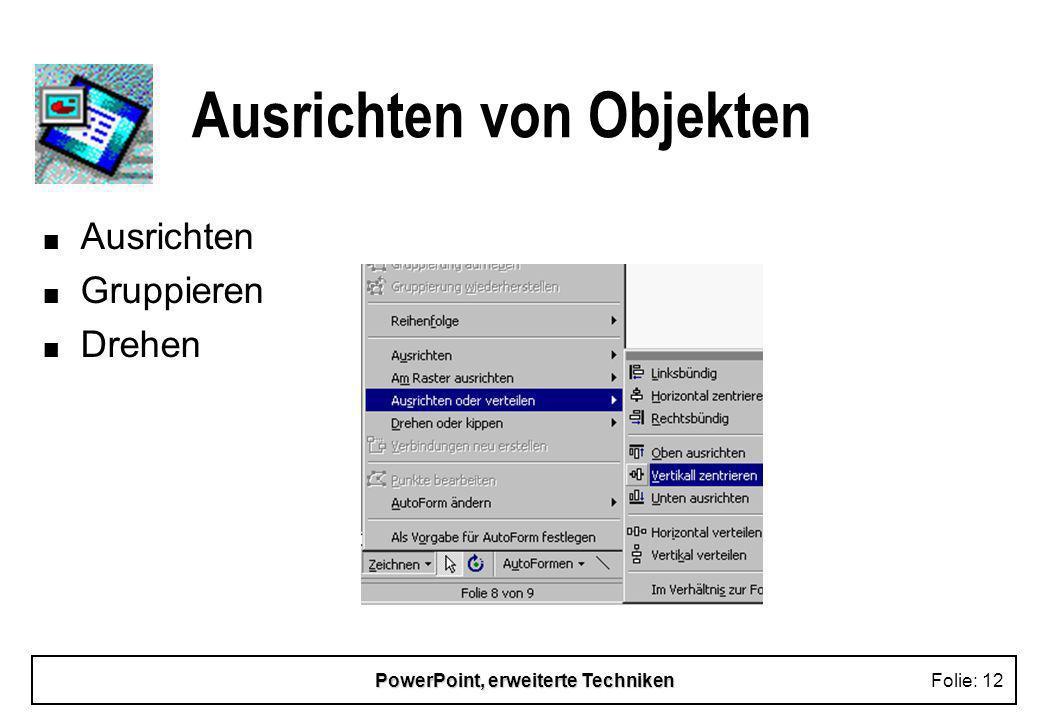 PowerPoint, erweiterte TechnikenFolie: 11 Zeichnen von Objekten n vordefinierter AutoFormen n Freihandzeichen n Effekte u Schatten u 3D n Formatieren