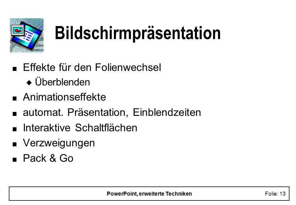 PowerPoint, erweiterte TechnikenFolie: 12 Ausrichten von Objekten n Ausrichten n Gruppieren n Drehen
