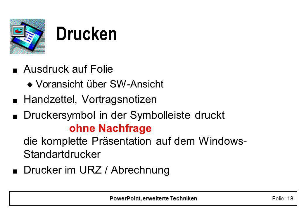 PowerPoint, erweiterte TechnikenFolie: 17 Automatische Präsentation n Festlegen von Einblendzeiten n Probelauf zum korrigieren der festgelegten Einble