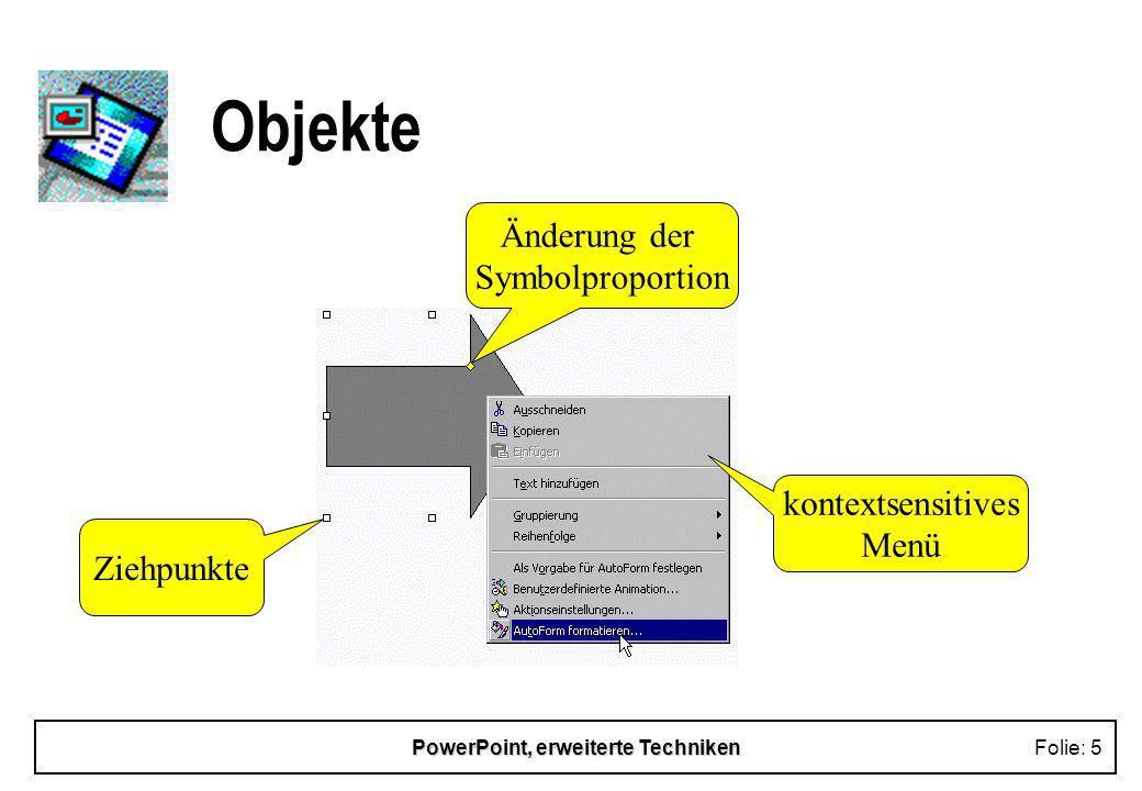 PowerPoint, erweiterte TechnikenFolie: 15 Animationseffekte n Aufzählungspunkte / Grafikobjekte werden schrittweise eingeblendet n benutzerdefinierte Animation u Absatz-, wort- oder zeichenweise u Aufzählung, in welcher Ebene u abgearbeitete Punkte ausblenden n Ansicht, Symbolleisten, Animationseffekte