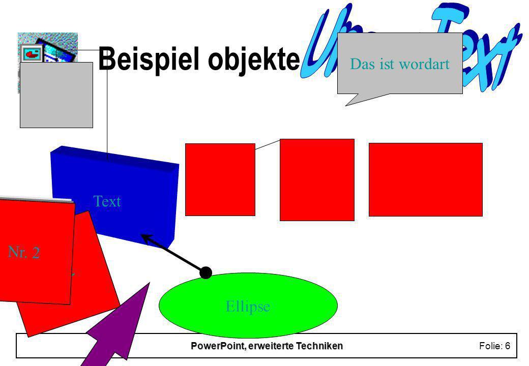 PowerPoint, erweiterte TechnikenFolie: 5 Objekte Änderung der Symbolproportion Ziehpunkte kontextsensitives Menü
