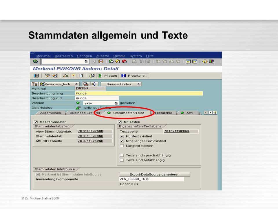 © Dr. Michael Hahne 2006 Stammdaten allgemein und Texte