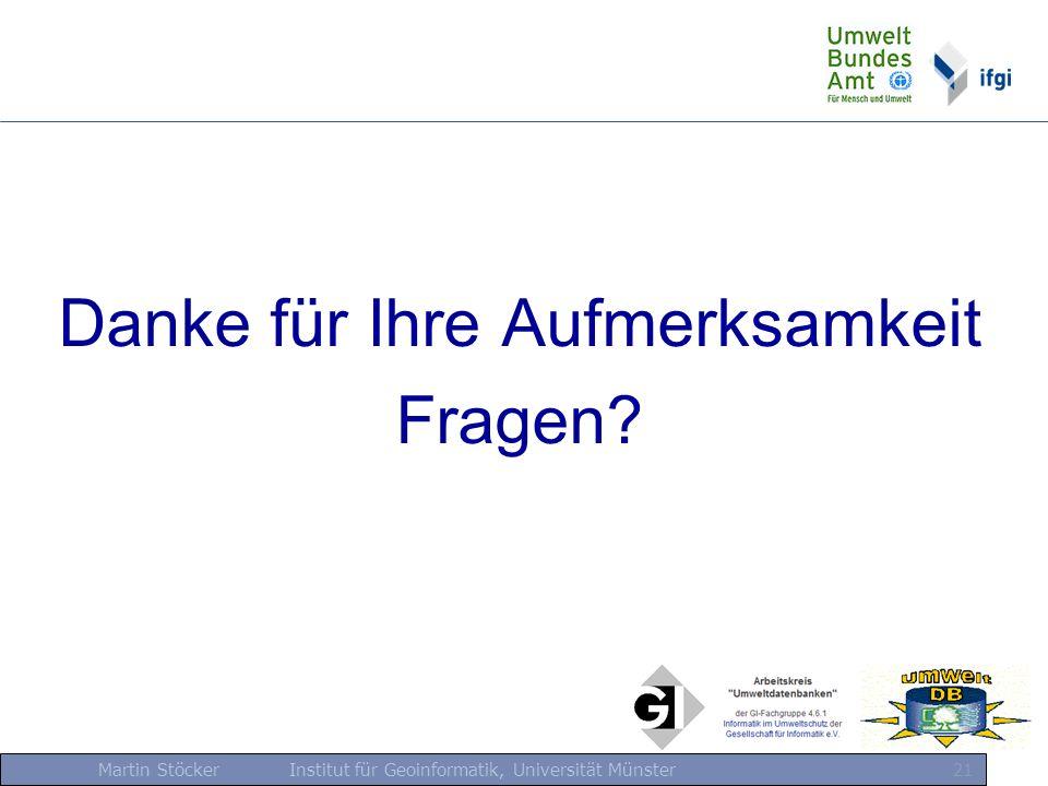 Martin Stöcker Institut für Geoinformatik, Universität Münster 21 Danke für Ihre Aufmerksamkeit Fragen?