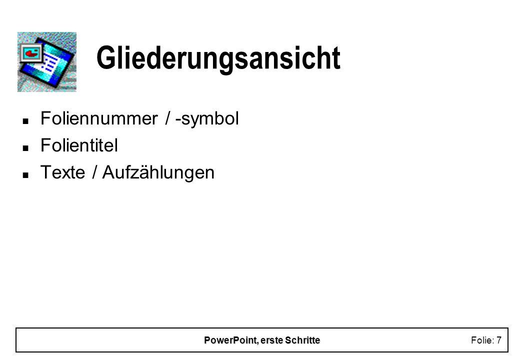 PowerPoint, erste SchritteFolie: 8 Folienansicht n reale Darstellung der Folien (WYSIWYG) n Folien editierbar n Zeichnen und Einfügen von AutoForm-Objekten möglich Ich bin ein AutoForm-Objekt.