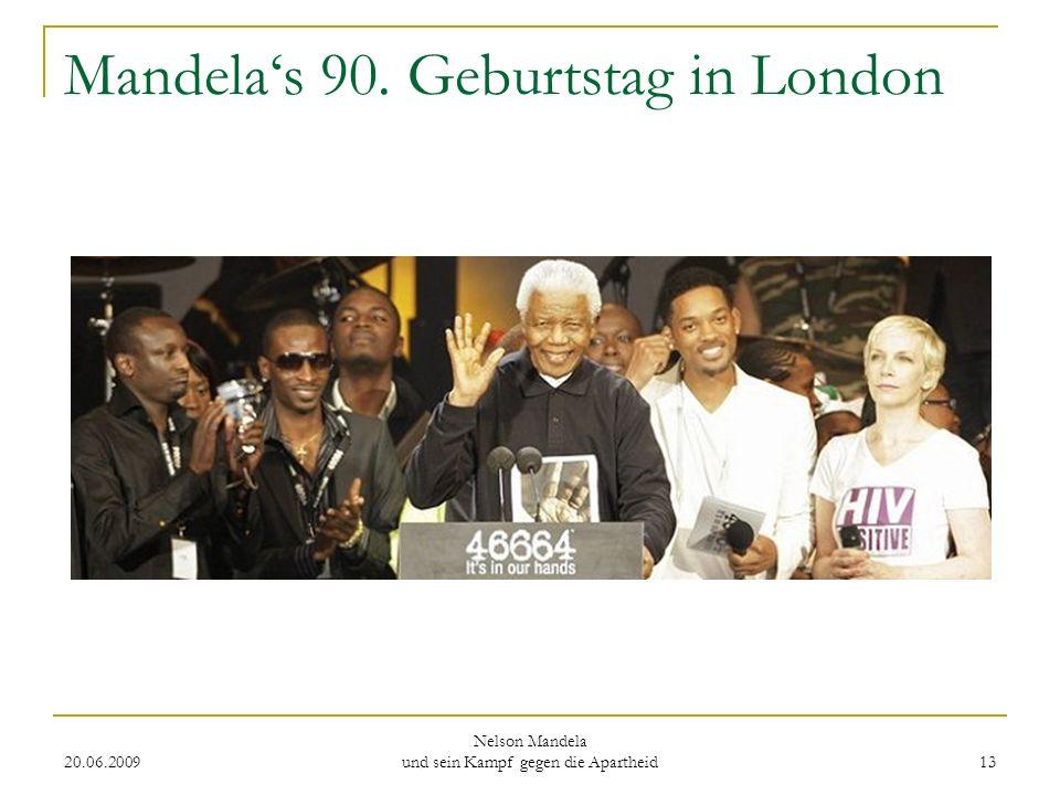 20.06.2009 Nelson Mandela und sein Kampf gegen die Apartheid 13 Mandelas 90. Geburtstag in London