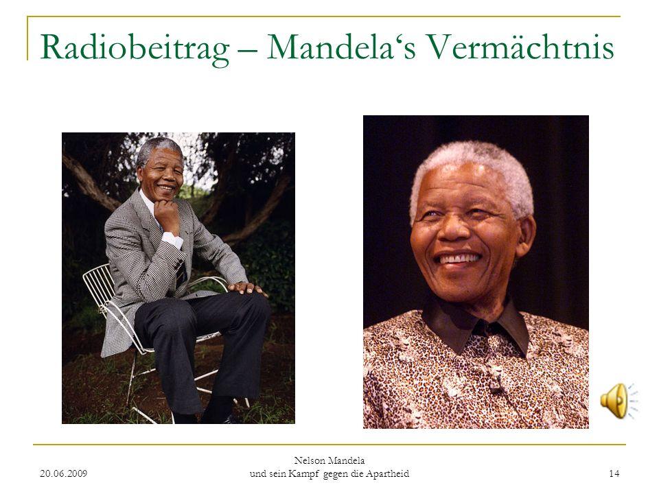 20.06.2009 Nelson Mandela und sein Kampf gegen die Apartheid 14 Radiobeitrag – Mandelas Vermächtnis