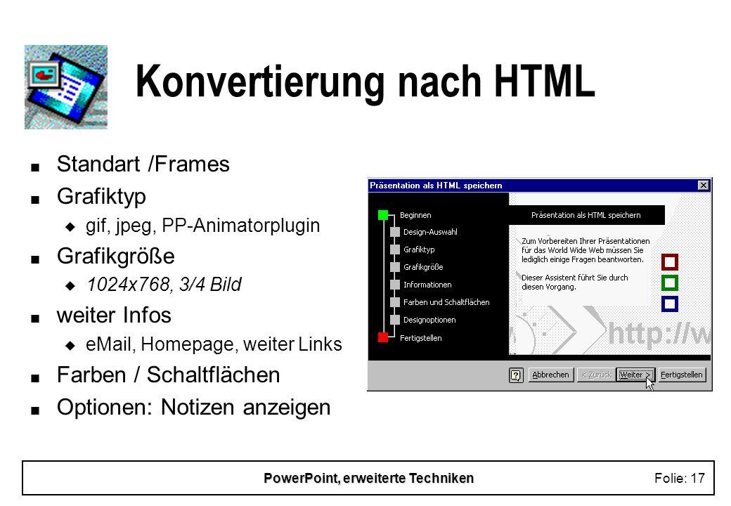PowerPoint, erweiterte TechnikenFolie: 16 Drucken im URZ n SW-A4-Papier (0,05 DM/Seite) u in jedem Poolraum u mehr als 30 Seiten auf dix (Rh) oder raf