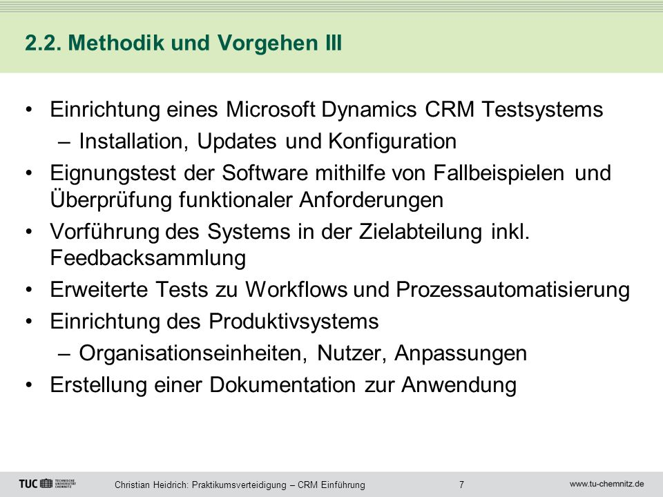 7Christian Heidrich: Praktikumsverteidigung – CRM Einführung 2.2. Methodik und Vorgehen III Einrichtung eines Microsoft Dynamics CRM Testsystems –Inst