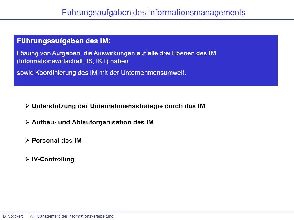 B. Stöckert WI, Management der Informationsverarbeitung Führungsaufgaben des Informationsmanagements Führungsaufgaben des IM: Lösung von Aufgaben, die