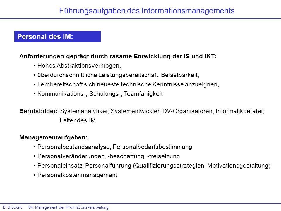B. Stöckert WI, Management der Informationsverarbeitung Führungsaufgaben des Informationsmanagements Personal des IM: Anforderungen geprägt durch rasa