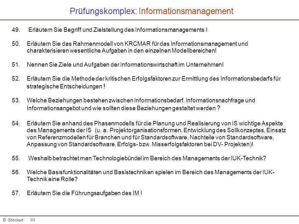 B. Stöckert WI 49. Erläutern Sie Begriff und Zielstellung des Informationsmanagements ! 50.Erläutern Sie das Rahmenmodell von KRCMAR für das Informati