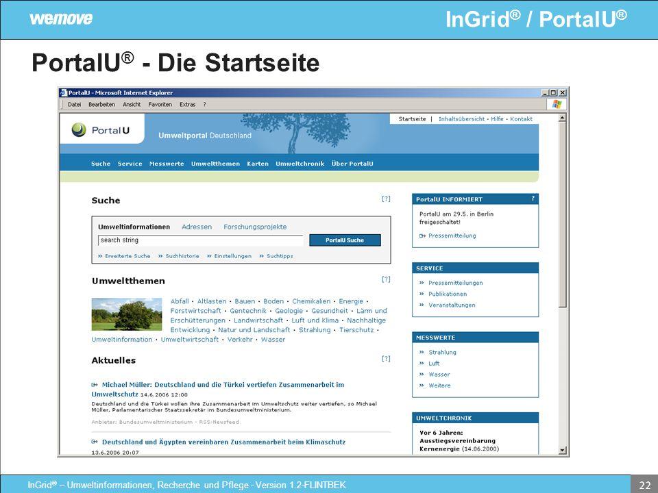 InGrid ® / PortalU ® InGrid ® – Umweltinformationen, Recherche und Pflege - Version 1.2-FLINTBEK 22 PortalU ® - Die Startseite