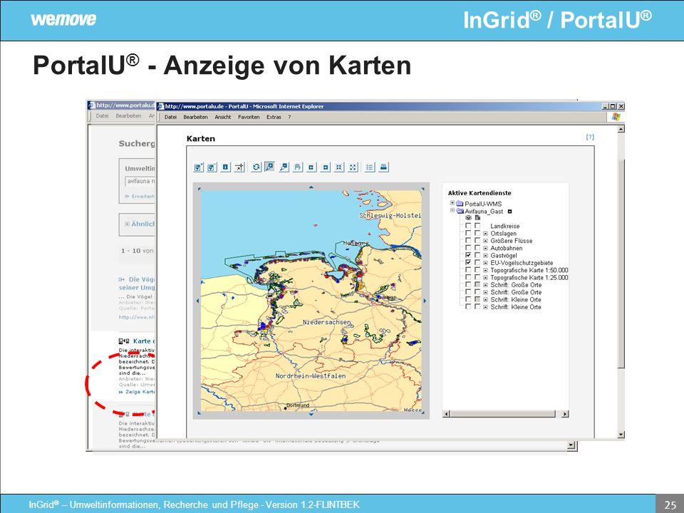 InGrid ® / PortalU ® InGrid ® – Umweltinformationen, Recherche und Pflege - Version 1.2-FLINTBEK 25 PortalU ® - Anzeige von Karten
