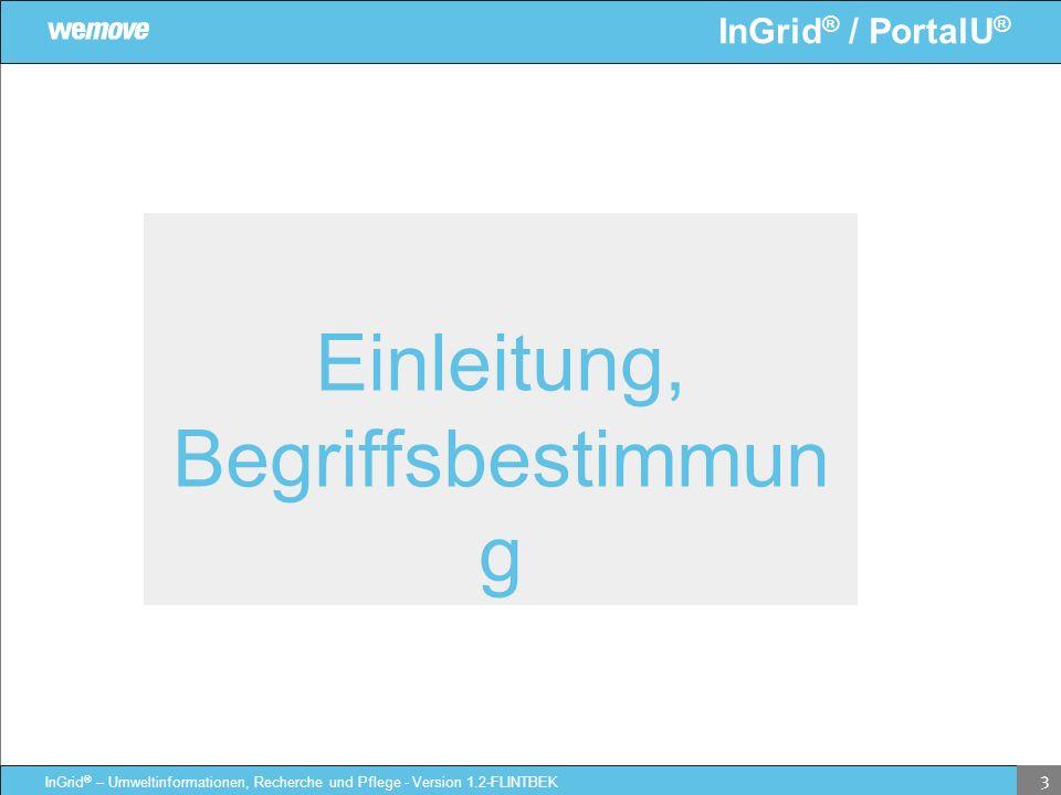 InGrid ® / PortalU ® InGrid ® – Umweltinformationen, Recherche und Pflege - Version 1.2-FLINTBEK 3 Einleitung, Begriffsbestimmun g