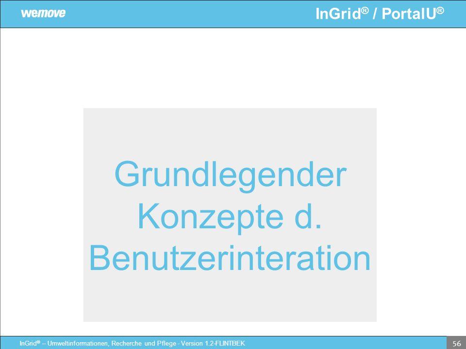 InGrid ® / PortalU ® InGrid ® – Umweltinformationen, Recherche und Pflege - Version 1.2-FLINTBEK 56 Grundlegender Konzepte d. Benutzerinteration