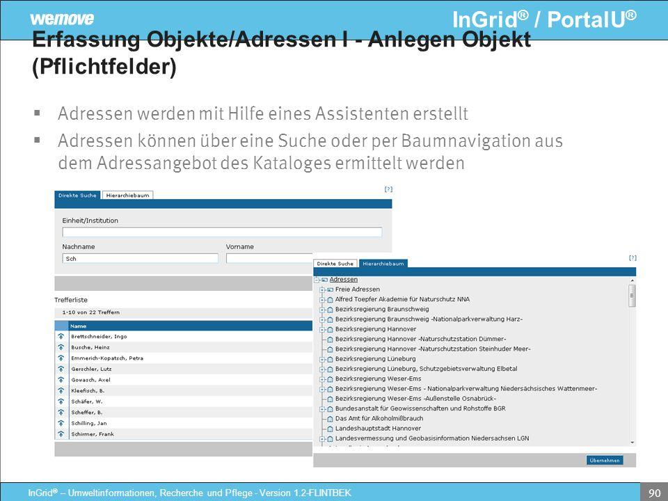 InGrid ® / PortalU ® InGrid ® – Umweltinformationen, Recherche und Pflege - Version 1.2-FLINTBEK 90 Erfassung Objekte/Adressen I - Anlegen Objekt (Pfl