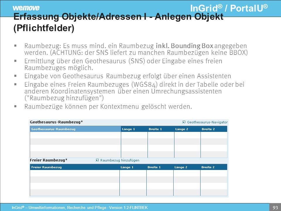 InGrid ® / PortalU ® InGrid ® – Umweltinformationen, Recherche und Pflege - Version 1.2-FLINTBEK 93 Erfassung Objekte/Adressen I - Anlegen Objekt (Pfl
